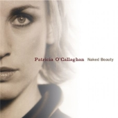 Album artwork for Patricia O'Callaghan: Naked Beauty