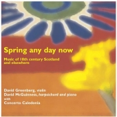 Album artwork for SPRING ANY DAY NOW - MUSIC OF 18TH CENTURY SCOTLAN