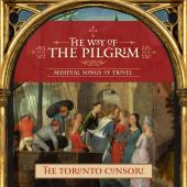 Album artwork for The Way of the Pilgrim / Toronto Consort