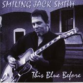 Album artwork for Smiling Jack Smith : This Blue Before