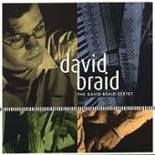 Album artwork for THE DAVID BRAID SEXTET