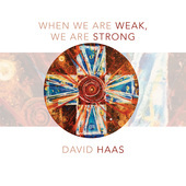 Album artwork for When We Are Weak, We Are Strong