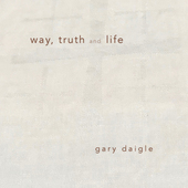 Album artwork for way, truth and life