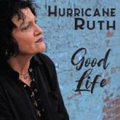 Album artwork for Hurricane Ruth Good Life