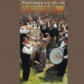 Album artwork for FANFARES EN DELIRE - GOLDEN BRASS SUMMIT