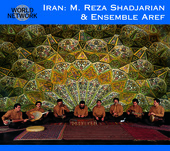 Album artwork for Iran: M. Reza Shadjarian & Ensemble Aref