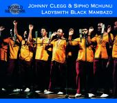 Album artwork for JOHNNY CLEGG & SIPHO MCHUNU LADYSMITH BLACK MAMBAZ