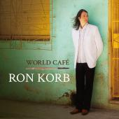 Album artwork for Ron Korb - World Cafe