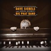 Album artwork for Dave Siebels With Gordon Goodwin's Big Phat Band