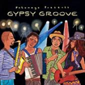 Album artwork for Putumayo Presents... Gypsy Groove