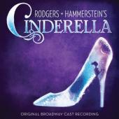Album artwork for Rogers + Hammersteins' Cinderella Broadway Cast