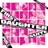 Album artwork for FIRST DAUGHTER SUITE