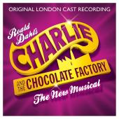 Album artwork for Charlie and the Chocolate Factory: The New Musical