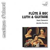 Album artwork for Flute à Bec, Luth, Guitare / Clemencic, Kecskés