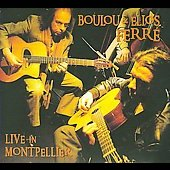 Album artwork for Boulou & Elios Ferre Live in Montpellier