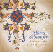 Album artwork for Marta Sebestyen: I Can See The Gates Of Heaven