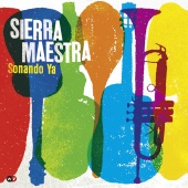 Album artwork for Siierra Maestra - Sonando Ya