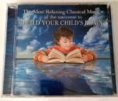Album artwork for Build Your Child's Brain - Relaxing Classical Mus