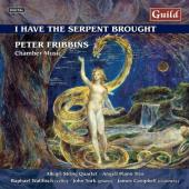 Album artwork for Fribbins: I Have the Serpent Brought, Chamber Musi