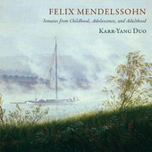 Album artwork for Mendelssohn: Sonatas from Childhood, Adolescence &