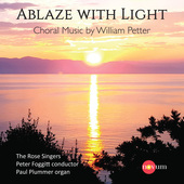 Album artwork for Ablaze with Light: Choral Music by William Petter
