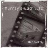 Album artwork for Ben Wolfe: Murray's Cadillac