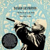 Album artwork for Djivan Gasparyan: I Will Not Be Sad in this World