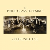 Album artwork for The Philip Glass Ensemble: A Retrospective