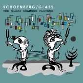 Album artwork for Schoenberg/Glass - The Glass Chamber Players
