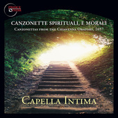 Album artwork for CANZONETTE SPRITUALI, E MORALI / Capella Intima
