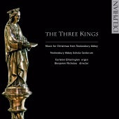 Album artwork for TEWKESBURY ABBEY SCHOLA CANTORUM: THE THREE KINGS: