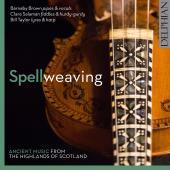 Album artwork for Spellweaving - Ancient Musi from the Highlands