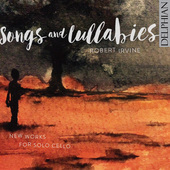 Album artwork for Songs & Lullabies: New Works for Solo Cello