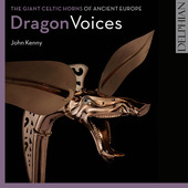 Album artwork for Dragon Voices: The Giant Celtic Horns of Ancient E