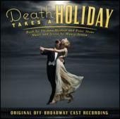 Album artwork for Death Takes a Holiday [Original Off-Broadway Cast