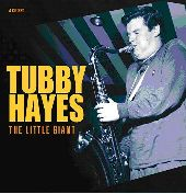 Album artwork for TUBBY HAYES - THE LITTLE GIANT
