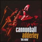 Album artwork for Cannonball Adderley - DIS HERE (CDX4)