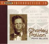 Album artwork for CHARLEY PATTON - PONY BLUES