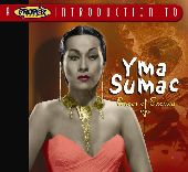 Album artwork for Yma Sumac: Proper Introduction - Queen of Exotica