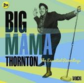 Album artwork for Big Mama Thornton - The Essential Recordings
