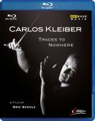 Album artwork for Carlos Kleiber: Traces to Nowhere