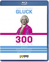 Album artwork for Gluck 300 Years (BluRay) - 3 Full Operas