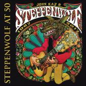 Album artwork for Steppenwolf at 50 / John Kay & Steppenwolf