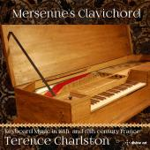 Album artwork for Mersenne's Clavichord: Keyboard Music in 16th & 17