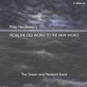 Album artwork for Philip Henderson: From the Old World to the New Wo