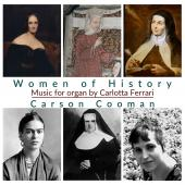 Album artwork for Women of History - Organ Music by Carlotta Ferrari