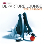 Album artwork for DEPARTURE LOUNGE WORLD GROOVES