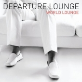 Album artwork for DEPARTURE LOUNGE WORLD LOUNGE