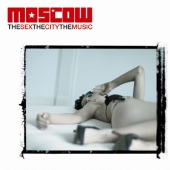 Album artwork for MOSCOW: THE SEX, THE CITY, THE MUSIC