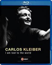 Album artwork for CARLOS KLEIBER - I am Lost to the World